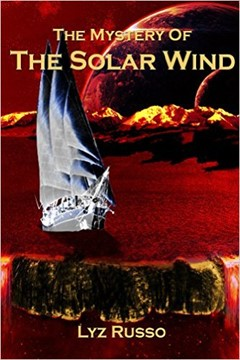 "Silver's Book Reviews – ""The Mystery of the Solar Wind,"" by Lyz Russo"
